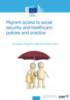 Migrants Access to Social Security and Healthcare Policies and Practice Synthesis Report